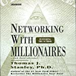 Networking with Millionaires...and Their Advisors  | Thomas J. Stanley Ph.D.