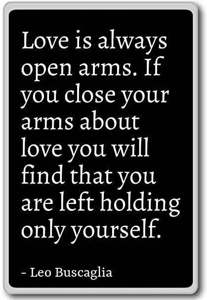 Amazoncom Love Is Always Open Arms If You Close Your A Leo