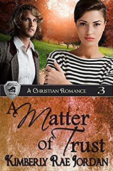 A Matter of Trust: A Christian Romance (BlackThorpe Security Book 3) by [Jordan, Kimberly Rae]