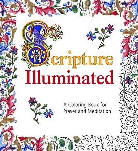 Scripture Illuminated: A Coloring Book for Prayer and Meditation (Book Coloring Illuminations)