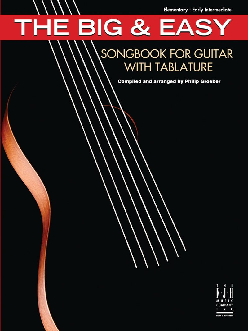 The Big & Easy Songbook for Guitar with Tablature PDF ePub fb2 ebook