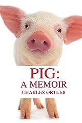 Pig: A Memoir Paperback