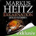 Exkarnation: Seelensterben Hörbuch von Markus Heitz Gesprochen von: Uve Teschner