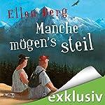 Manche mögen's steil: (K)ein Liebes-Roman | Ellen Berg