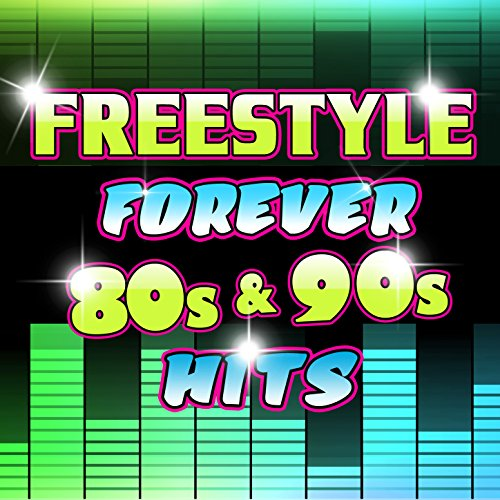 Freestyle Forever 80s 90s Hits