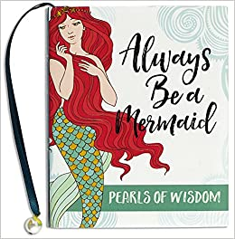 Always Be a Mermaid (Mini Book of Quotations): Peter Pauper
