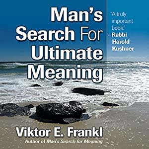 Man's Search for Ultimate Meaning Hörbuch