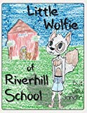 Little Wolfie of Riverhill School