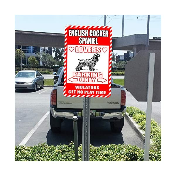 "English Cocker Spaniel Lovers Parking Only Violators Get No Play Time Novelty Tin Sign Indoor and Outdoor use 8""x12"" or 12""x18"" 5"
