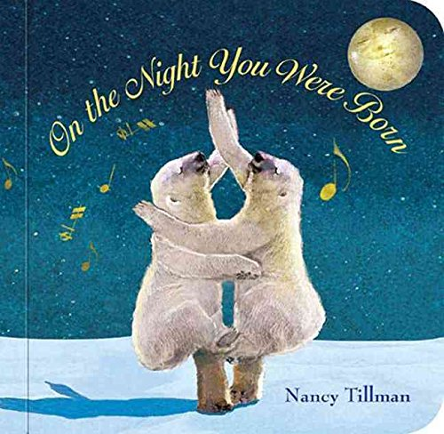 [(On the Night You Were Born)] [Author: Nancy Tillman] published on (July, 2013)