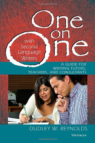 One on One with Second Language Writers: A Guide for...