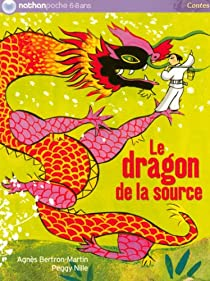 Le dragon de la source par Bertron-Martin