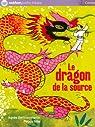 Le dragon de la source par Bertron-Martin