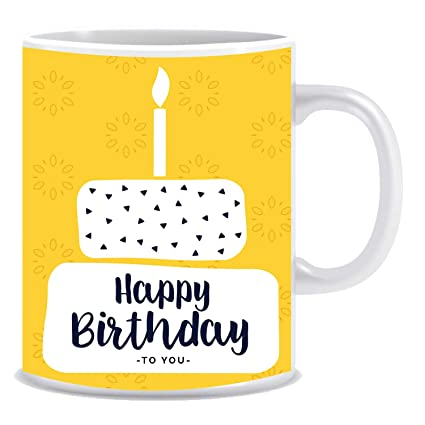 Buy KickUp Happy Birthday Printed Mugs Gifts For Men Women Girls Boys Kids EveryoneWe Delivered Mug In Gift Wrap Online At Low Prices