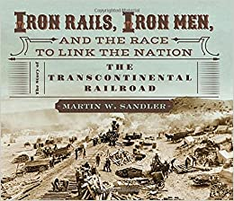 Image result for IRON RAILS, IRON MEN, AND THE RACE TO LINK THE NATION