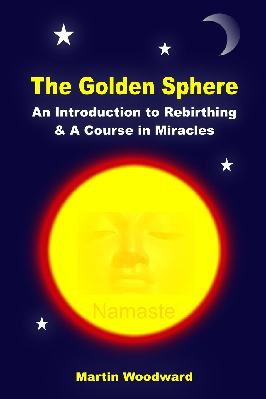 Download The Golden Sphere - An Introduction to Rebirthing and A Course in Miracles ebook