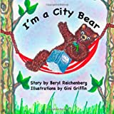 I'm a City Bear!, Beryl Reichenberg, 1497462711