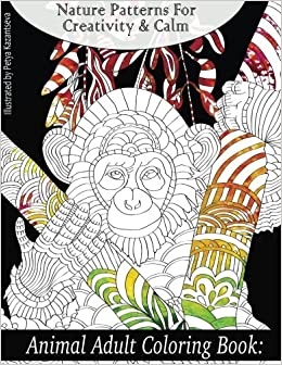 Amazon Com Animal Adult Coloring Book Nature Patterns For Creativity Calm Beautiful Adult Coloring Books Volume 7 9781534618190 Coloring Books Lilt Kids Books