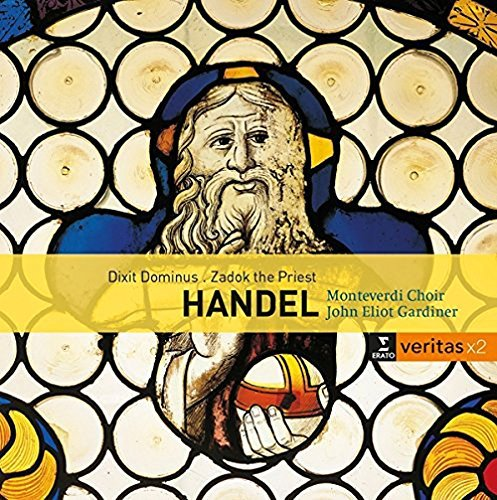 Handel: Dixit Dominus Psalm 109/110 hwv 232, Zadok the Priest Coronation Anthem hwv 258, The ways of Zion do mourn Funeral Anthem hwv 264 By John Eliot Gardiner Monteverdi Choir (2015-02-16)
