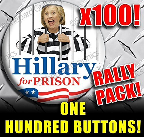 - 100 BUTTON SUPER VALUE WHOLESALE BULK PACK ! ***HILLARY FOR PRISON!*** Anti CLinton BUTTON PIN Badge 2.25