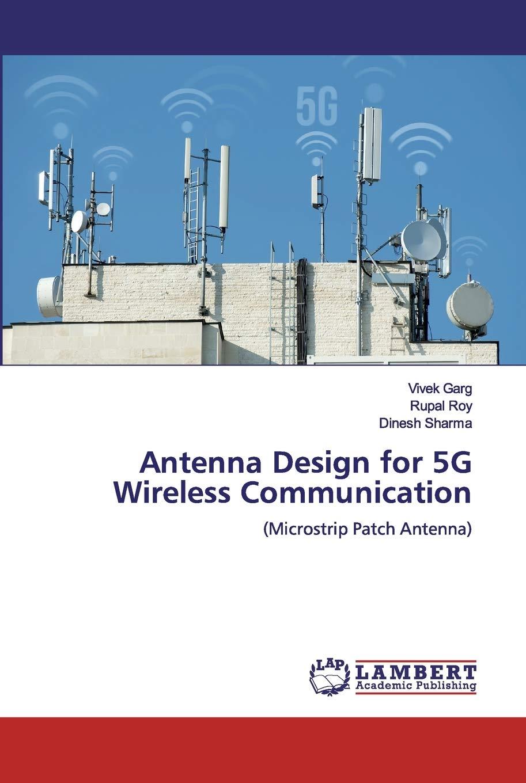 Antenna Design for 5G Wireless Communication: Microstrip ...