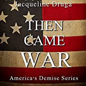 Then Came War | Jacqueline Druga