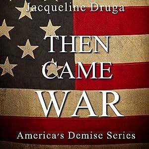 Then Came War Audiobook