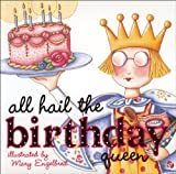 All Hail the Birthday Queen