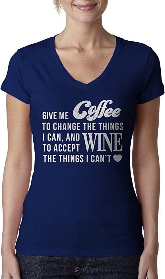 Give Me Coffee to Change The Things I Can and Wine Ladies V-Neck T-Shirt