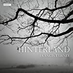Hinterland: A BBC Radio 4 dramatisation | Francis Turnly