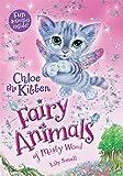 Chloe the Kitten: Fairy Animals of Misty Wood