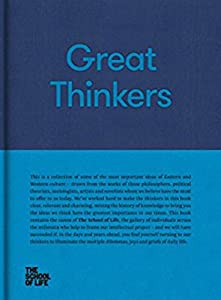 Great Thinkers: Simple tools from sixty great thinkers to improve your life today. (The School of Life Library)