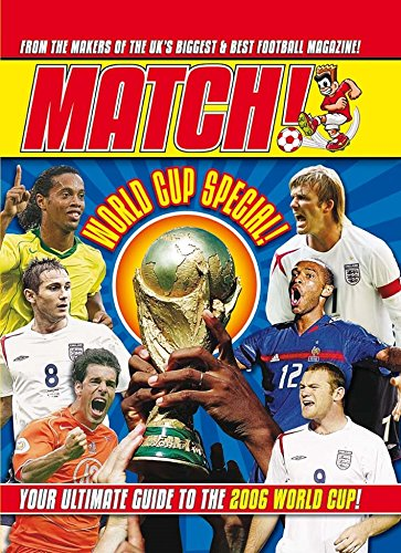 World Cup 2006: The Match! Guide (Best Football Magazine Uk)