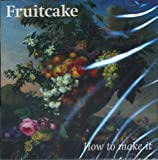 How to Make It by Fruitcake