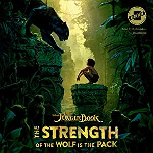 The Jungle Book: The Strength of the Wolf Is the Pack Audiobook