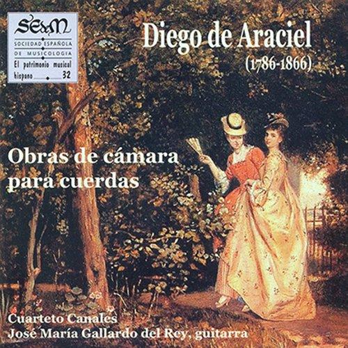 Diego de Araciel (1786-1866): Obras de Cámara para Cuerdas. Vol. 32