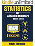 Statistics for Absolute Beginners: A Plain English Introduction (Second Edition)