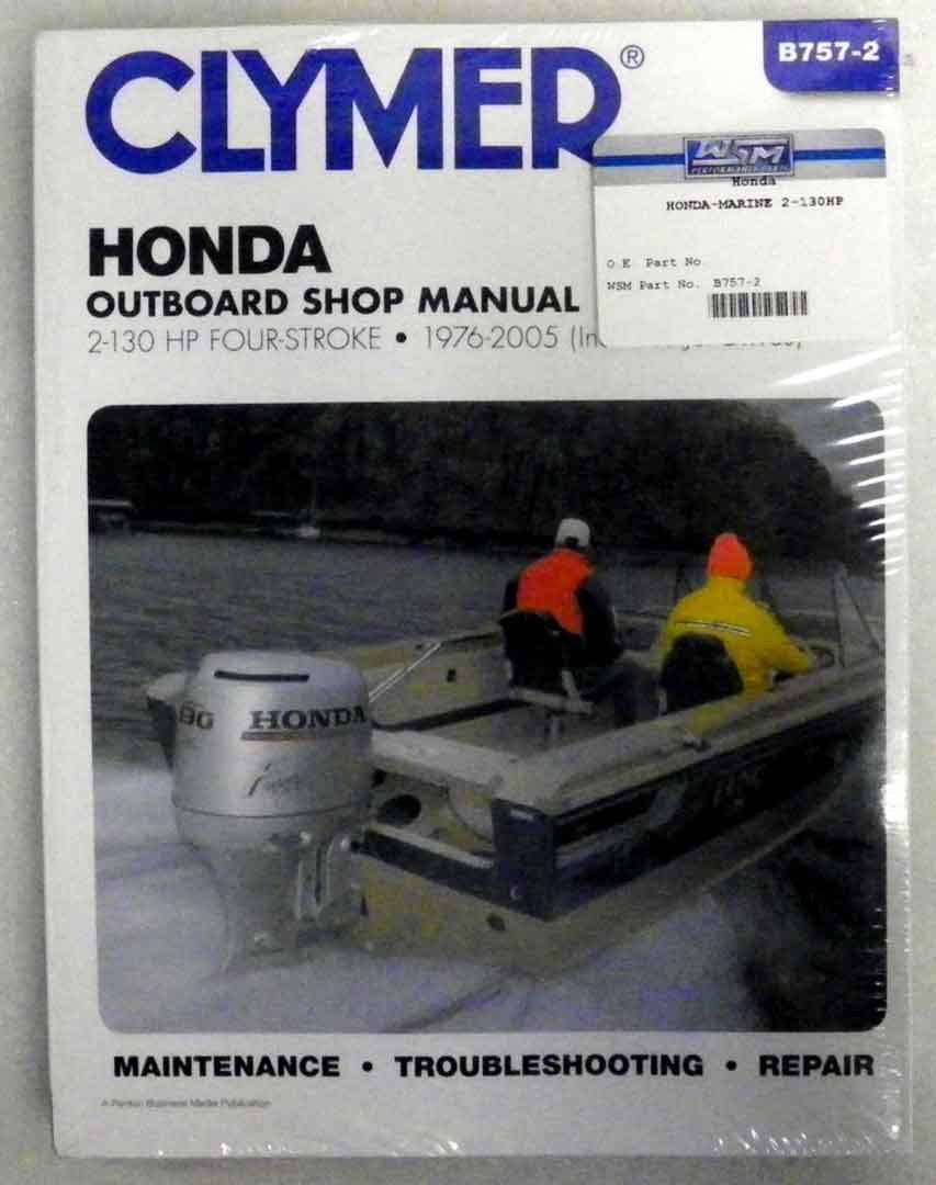 Amazon.com: Clymer Shop Manual Honda-Marine 2-130 Hp A-Series 4 Stroke  includes Jet Drives 1976-2007 Part# B757-2: Automotive