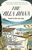 The Villa Diana: Travels Through Post-war Italy (Revival) by Moorehead, Alan (2008) Paperback
