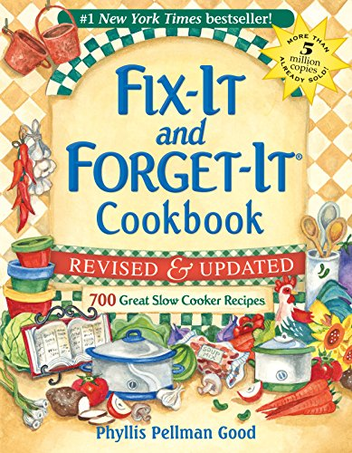 Fix-It and Forget-It Revised and Updated: 700 Great Slow Cooker Recipes (Fix-It and Enjoy-It!) by Phyllis Good