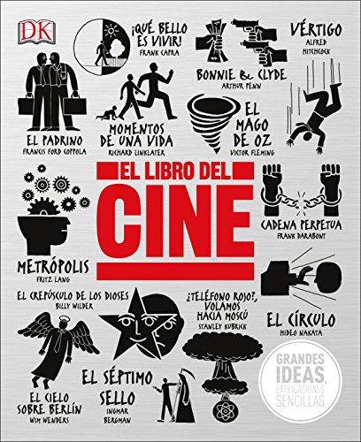 El Libro del Cine (Big Ideas Simply Explained) (Spanish Edition) [DK] (Tapa Dura)