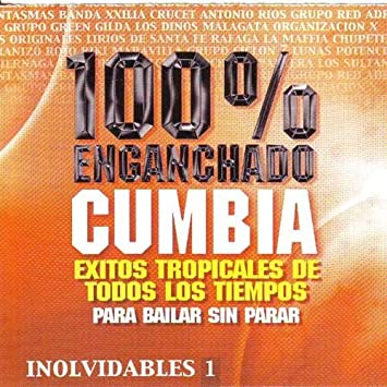 VARIOS INTERPRETES - VARIOS INTERPRETES 100% ENGANCHADO DE CUMBIA ...