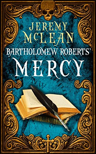 Bartholomew Roberts' Mercy (The Pirate Priest Book 3)