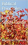 img - for Biblical Principles of Change for Life Study Guide book / textbook / text book