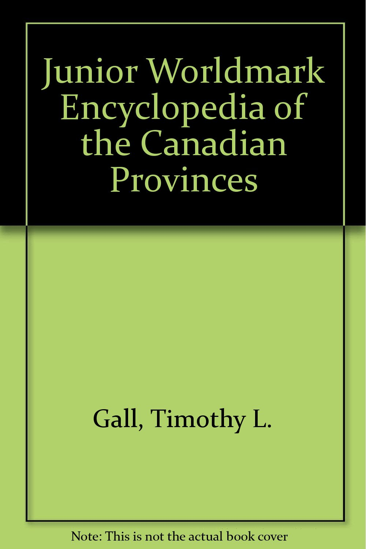 Junior Worldmark Encyclopedia of the Canadian Provinces