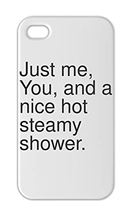 Just Me You And A Nice Hot Steamy Shower Iphone 5 5s Plastic
