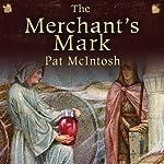 The Merchant's Mark: Gil Cunningham Mysteries | Pat McIntosh