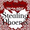 Stealing Phoenix Audiobook by Joss Stirling Narrated by Lucy Price-Lewis