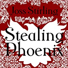 Stealing Phoenix: Benedict Brothers Trilogy, Book 2 Audiobook by Joss Stirling Narrated by Lucy Price-Lewis