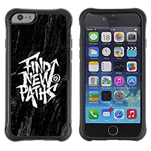 Be-Star Unique Pattern Anti-Skid Hybrid Impact Shockproof Case Cover For Apple iPhone 6(4.7 inches) ( Find New Paths Black Inspiring Message ) Kimberly Kurzendoerfer